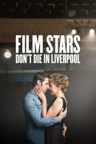 Film Stars Don't Die in Liverpool – Vedetele de film nu mor în Liverpool (2017)