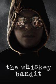 The Whiskey Bandit – Banditul Whisky (2017)