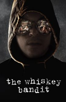 The Whiskey Bandit – Banditul Whisky (2017)