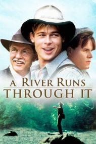 A River Runs Through It – Cândva, pe aici, trecea un râu (1992)