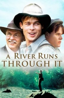 A River Runs Through It – Cândva, pe aici, trecea un râu (1992)
