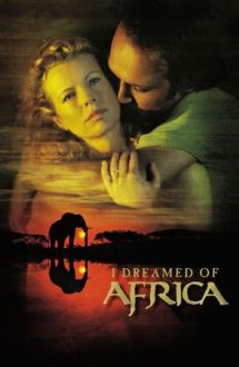 I Dreamed of Africa – Africa viselor mele (2000)