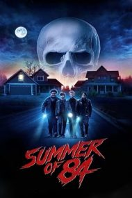 Summer of 84 – Vara lui 84 (2018)