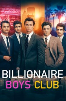 Billionaire Boys Club – Clubul miliardarilor (2018)