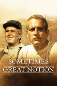 Sometimes a Great Notion – Oameni de neclintit (1971)