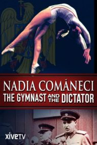Nadia Comăneci: The Gymnast and the Dictator (2016)