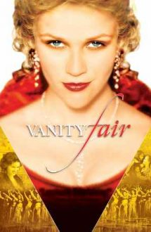 Vanity Fair – Bâlciul deșertăciunilor (2004)