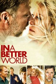 In a Better World – Într-o lume mai bună (2010)