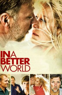 In a Better World – Într-o lume mai bună (2010)
