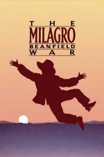 The Milagro Beanfield War – Milagro, război și secetă (1988)