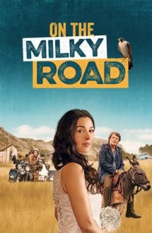 On the Milky Road – Pe Calea Lactee (2016)