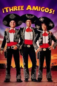Three Amigos! – Cei trei care au speriat Mexicul (1986)