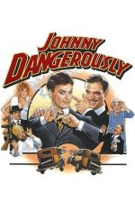 "Johnny Dangerously – Johnny ""pericol"" (1984)"