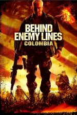 Behind Enemy Lines: Colombia – În spatele liniilor inamice 3: Columbia (2009)