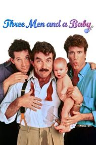 Three Men and a Baby – Trei bărbați și un bebeluș (1987)