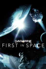 Gagarin: First in Space – Gagarin: Primul în cosmos (2013)
