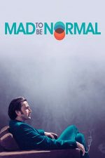 Mad to Be Normal – Înnebunit să fii normal (2017)