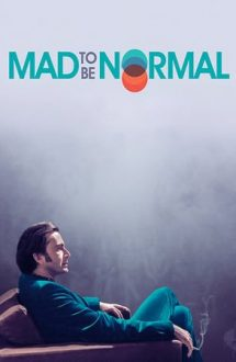 Mad to Be Normal – Înnebunit să fii normal (2017)