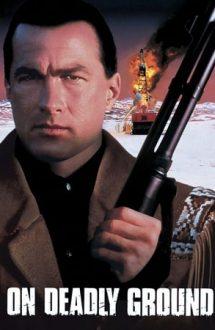 On Deadly Ground – Teren minat (1994)