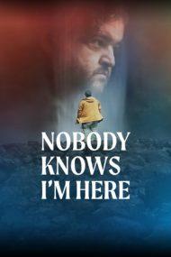 Nobody Knows I'm Here – Nimeni nu știe că sunt aici (2020)