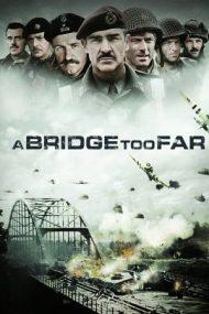 A Bridge Too Far – Un pod prea îndepărtat (1977)