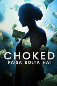 Choked: Paisa Bolta Hai – Sufocată: Banii vorbesc (2020)