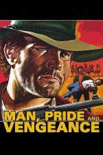 Man, Pride & Vengeance – Mândrie și răzbunare (1967)