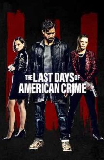 The Last Days of American Crime – Ultimul jaf american (2020)