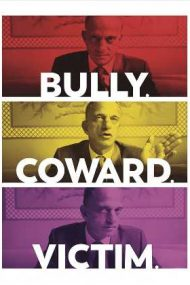 Bully. Coward. Victim. The Story of Roy Cohn – Tiran, laș, victimă: Povestea lui Roy Cohn (2019)