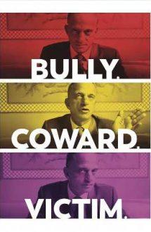 Bully. Coward. Victim. The Story of Roy Cohn – Tiran, laș, victimă: Povestea lui Roy Cohn (2019)