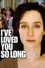 I've Loved You So Long – Te iubesc de mult (2008)