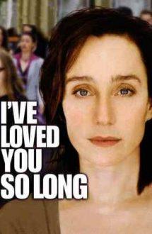 I've Loved You So Long – Te iubesc de mult (2008)