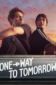 One-Way to Tomorrow – Un bilet dus către ziua de mâine (2020)