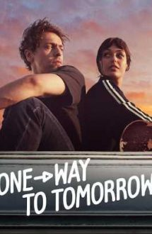 One-Way to Tomorrow – Un bilet dus către ziua de mâine (2020)