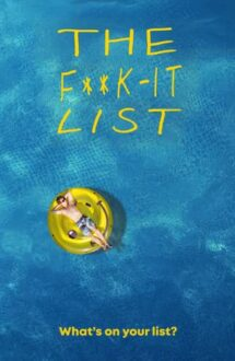 The F**k-It List – Tot ce n-am făcut (2020)