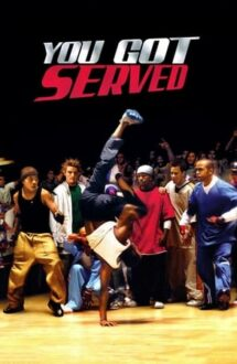 You Got Served – Ritmul străzii (2004)