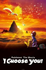 Pokemon the Movie: I Choose You! – Pokemon – Filmul: Te aleg pe tine! (2017)