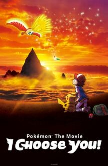 Pokemon the Movie: I Choose You! – Pokemon – Filmul: Te aleg pe tine! (2017)