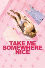 Take Me Somewhere Nice – Du-mă într-un loc frumos (2019)