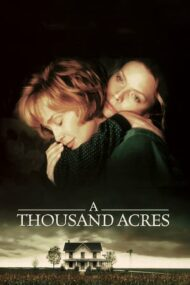 A Thousand Acres – Ferma din Iowa (1997)