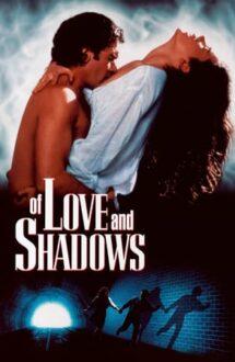 Of Love and Shadows – Despe dragoste și umbre (1994)
