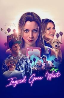 Ingrid Goes West – Ingrid pleacă în vest (2017)