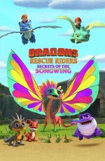 Dragons: Rescue Riders: Secrets of the Songwing – Dragonii: Salvatorii înaripați – Secretele Cântaripii (2020)