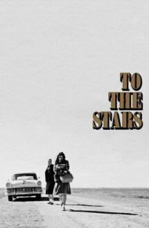To the Stars – Către stele (2019)