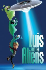 Luis and the Aliens – Luis și mini-extratereștrii (2018)