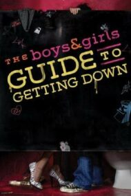The Boys & Girls Guide to Getting Down (2006)