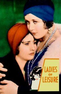 Ladies of Leisure – Dragostea unei femei pierdute (1930)