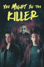 You Might Be the Killer – Tu ai putea fi ucigașul (2018)