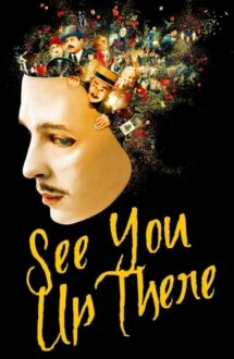 See You Up There – La revedere acolo sus (2017)