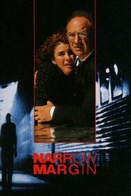 Narrow Margin – Pe muchie de cuțit (1990)